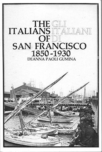 The Italians of San Francisco 1850-1930 - Gli Italiani Di San Francisco 1850-1930 (Bilingual Edition - English/Italian)