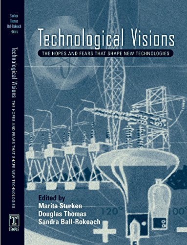 Download Technological Visions: Hopes And Fears That Shape New Technologies PDF
