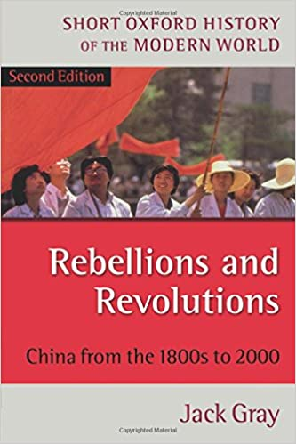 Book Rebellions and Revolutions: China from the 1800s to 2000 (Short Oxford History of the Modern World)