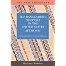The Bangladeshi Diaspora in the United State After 9/11: From Obscurity to High Visibility (The New Americans: Recent Immigration and American Society)