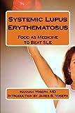 Systemic Lupus Erythematosus: Food as Medicine to Beat SLE