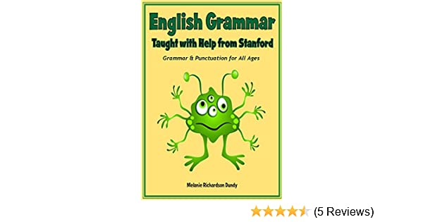 English Grammar Taught with Help from Stanford: Grammar & Punctuation for All Ages
