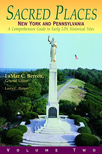 Sacred Places : A Comprehensive Guide to LDS Historical Sites New York and Pennsylvania (Sacred Places)