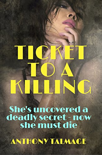 Book: Ticket to a Killing by Anthony Talmage