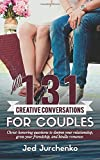 131 Creative Conversations For Couples: Christ-honoring questions to deepen your relationship, grow your friendship, and kindle romance.