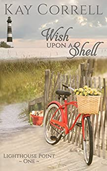 Wish Upon a Shell (Lighthouse Point Book 1) by [Correll, Kay]
