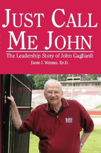 Just Call Me John: The Leadership Story of John Gagliardi