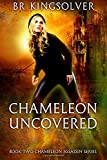Chameleon Uncovered: Book 2 of the Chameleon Assassin Series (Volume 2)