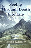 Seeing Through Death into Life, Verona Rylander, 0984983910