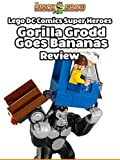 Review: Lego DC Comics Super Heroes Gorilla Grodd Goes Bananas Review