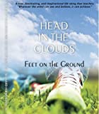 Head in the Clouds : Feet on the Ground, Loewenthal, Bernard, Jr., 0989402800