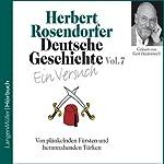 Deutsche Geschichte - Ein Versuch (Vol. 7) | Herbert Rosendorfer