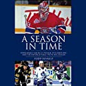 A Season in Time: Super Mario, Killer, St. Patrick, the Great One, and the Unforgettable 1992-93 NHL Season Audiobook by Todd Denault Narrated by Ken Maxon