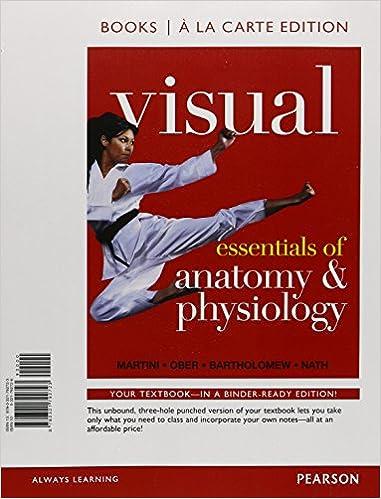 Visual Essentials of Anatomy & Physiology, Books a la Carte Plus ...