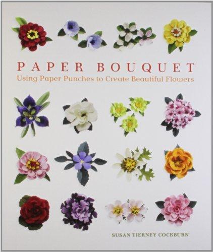 Sterling Publishing Lark Books: Paper Bouquet by Susan Tierney Cockburn (September 25,2008)