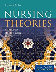 By Kathleen Masters - Nursing Theories: A Framework for Professional Practice (Pap/Psc) (12/20/10)