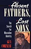Absent Fathers, Lost Sons, Guy Corneau, 0877736030