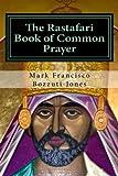 img - for The Rastafari Book of Common Prayer by Rev. Dr. Mark Francisco Bozzuti-Jones (2014-11-22) book / textbook / text book