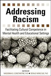 Addressing Racism: Facilitating Cultural Competence in Mental Health and Educational Settings