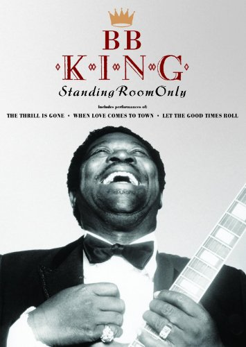 (B.B. King: Standing Room Only)