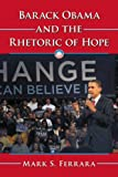 Barack Obama and the Rhetoric of Hope, Mark S. Ferrara, 0786467932