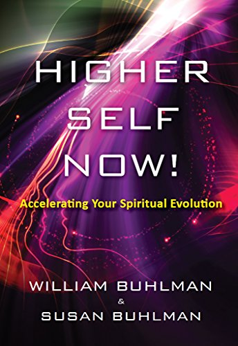 Higher Self Now!: Accelerating Your Spiritual - William Www