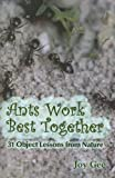 Ants Work Best Together, Joy Gee, 0788024116