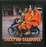 Carrying Cambodia, Hans Kemp and Conor Wall, 9628563785