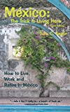 img - for Mexico: The Trick is Living Here - A Guide to Live, Work, and Retire in Mexico book / textbook / text book