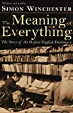 The Meaning of Everything: The Story of the Oxford