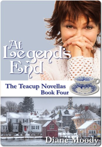 At Legend's End (The Teacup Novellas Book 4) by [Moody, Diane]