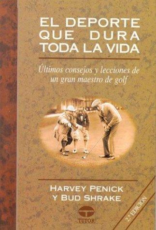 El DePorte Que Dura Toda La Vida por Harvey Penick,Bud Shrake