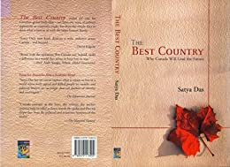 The Best Country: Why Canada Will Lead the Future by [Das, Satya]