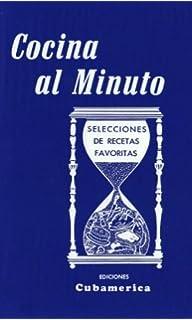 Cocina al minuto / Cooking in a Minute: Selecciones de recetas favoritas / Selections of
