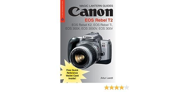 magic lantern guides canon eos rebel t2 eos rebel k2 eos rebel ti rh amazon com EOS Rebel K2 Camera Cannon EOS Rebel K2 Film