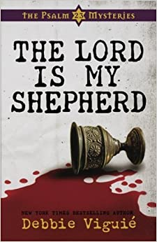 The Lord Is My Shepherd: The Psalm 23 Mysteries #1 by Debbie Viguie (2010-02-01)
