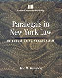 Paralegals in New York Law : Introduction to Paralegalism, Gansberg, Eric M., 0827363222