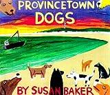 Provincetown Dogs, Susan Baker, 1584650370