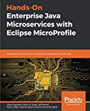 Hands-On Enterprise Java Microservices with Eclipse MicroProfile: Build and optimize your microservice architecture with Java