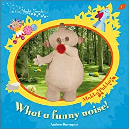 In the night garden what a funny noise amazon andrew in the night garden what a funny noise amazon andrew davenport 9781856131926 books publicscrutiny Image collections
