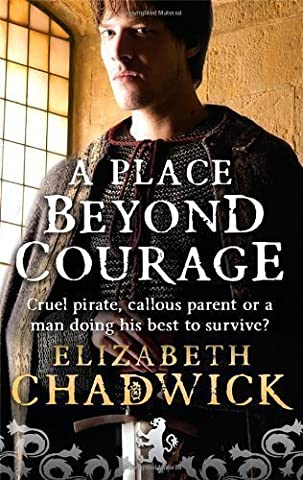 A Place Beyond Courage (William Marshal) by Chadwick, Elizabeth 1st (first) Thus Edition (2008) (A Place Beyond Courage)