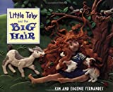 Little Toby and the Big Hair, Kim Fernandes, Eugenie Fernandes, 1552092577