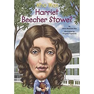 Who Was Harriet Beecher Stowe? Audiobook
