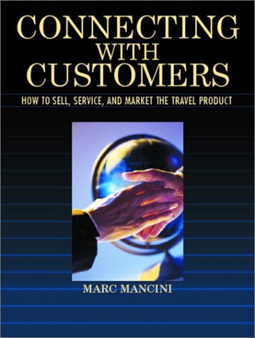 Connecting with Customers: How to Sell, Service, and Market the Travel Product