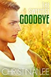 The Sweetest Goodbye (Roadmap to Your Heart Book 5)