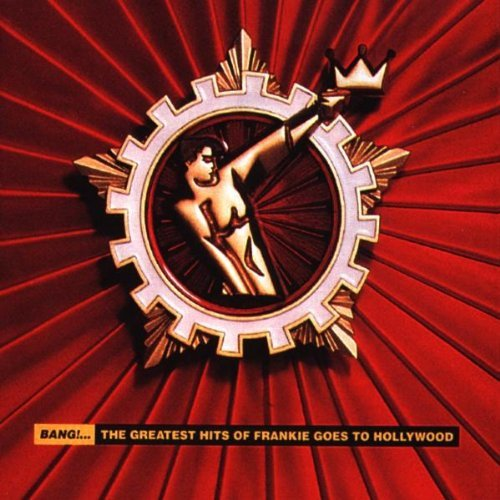 Bang: Greatest Hits by Frankie Goes to Hollywood