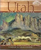 Utah, the Right Place : The Official Centennial History, Alexander, Thomas G., 0879056908