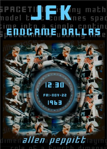 JFK: ENDGAME DALLAS: A Necessary End - the continuing tragedy of JFK.