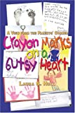 A View from the Parents' Corner : Crayon Marks on A Gutsy Heart, Hull, Laura, 0977090108