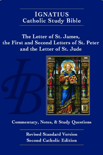 The Letter of St. James, the First and Second Letters of St. Peter, and the Letter of St. Jude (2nd Ed.): Ignatius Catholic Study Bible ()